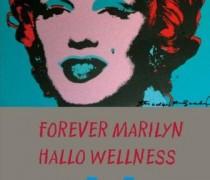 Forever Marilyn. Hallo Wellness
